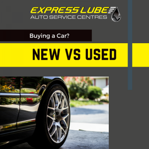 Buying a car; New VS Used - Express Lube