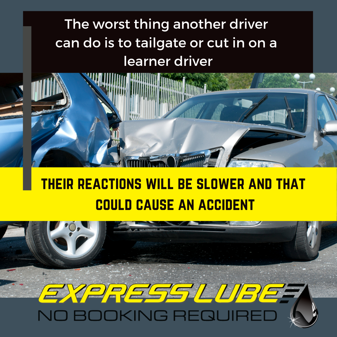 The worst thing another driver can do is to tailgate or cut in on a learner driver. Obviously, their reactions will be different to the seasoned drivers on the road and it's a worry for new drivers (and their parents) that it could cause an accident.