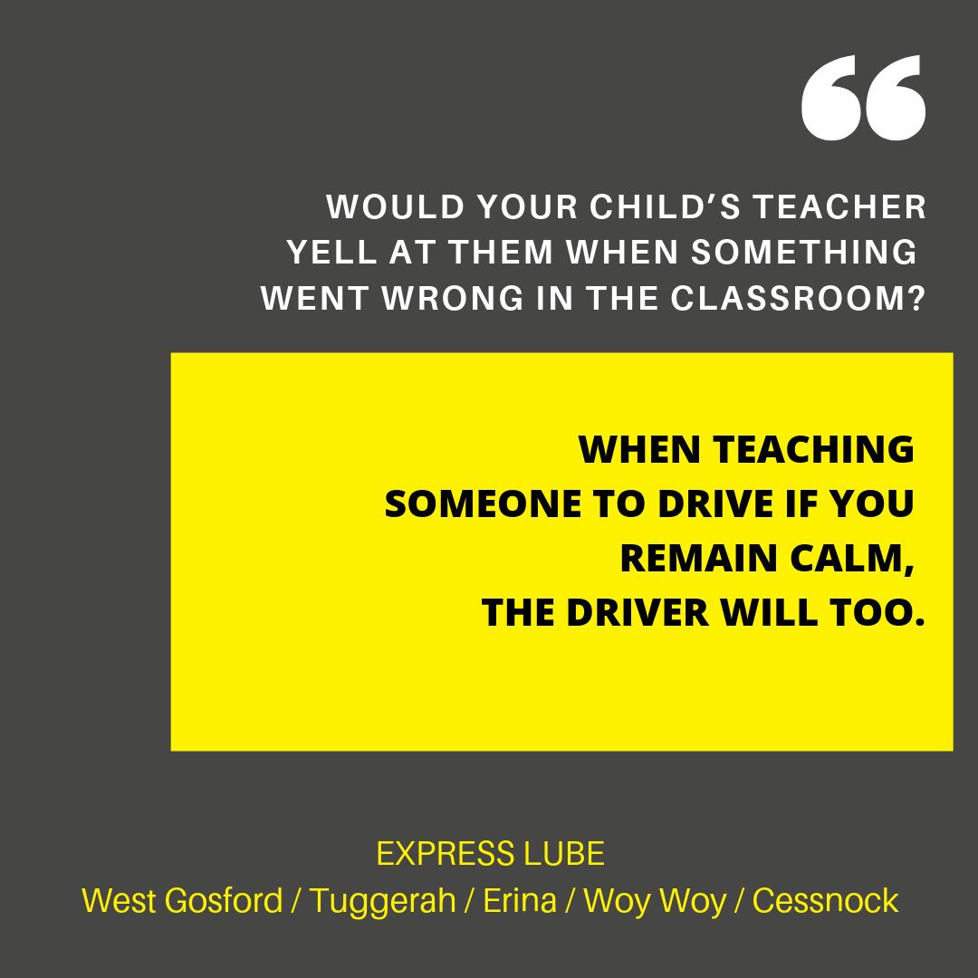 Would you expect your child's teacher to yell and scream when something went wrong in the classroom? The way you need to teach someone to drive is in a soothing and harmonious manner. This will help the driver remain calm and keep a cool head if an unexpected drama comes their way.