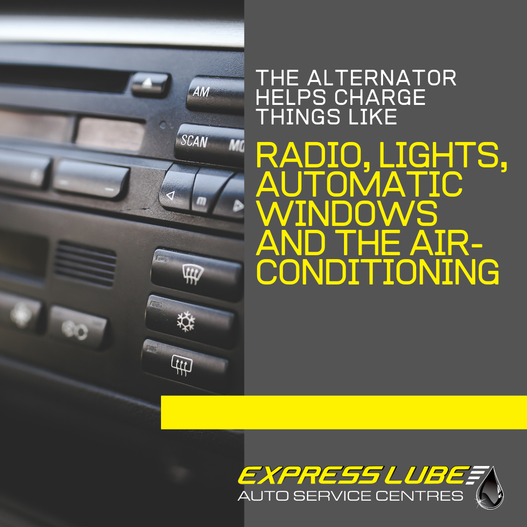 The alternator helps charge things like radio, lights, automatic windows and the air-conditioning.