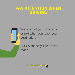 Pay attention when driving and worry about your phone call or text when you reach your destination.