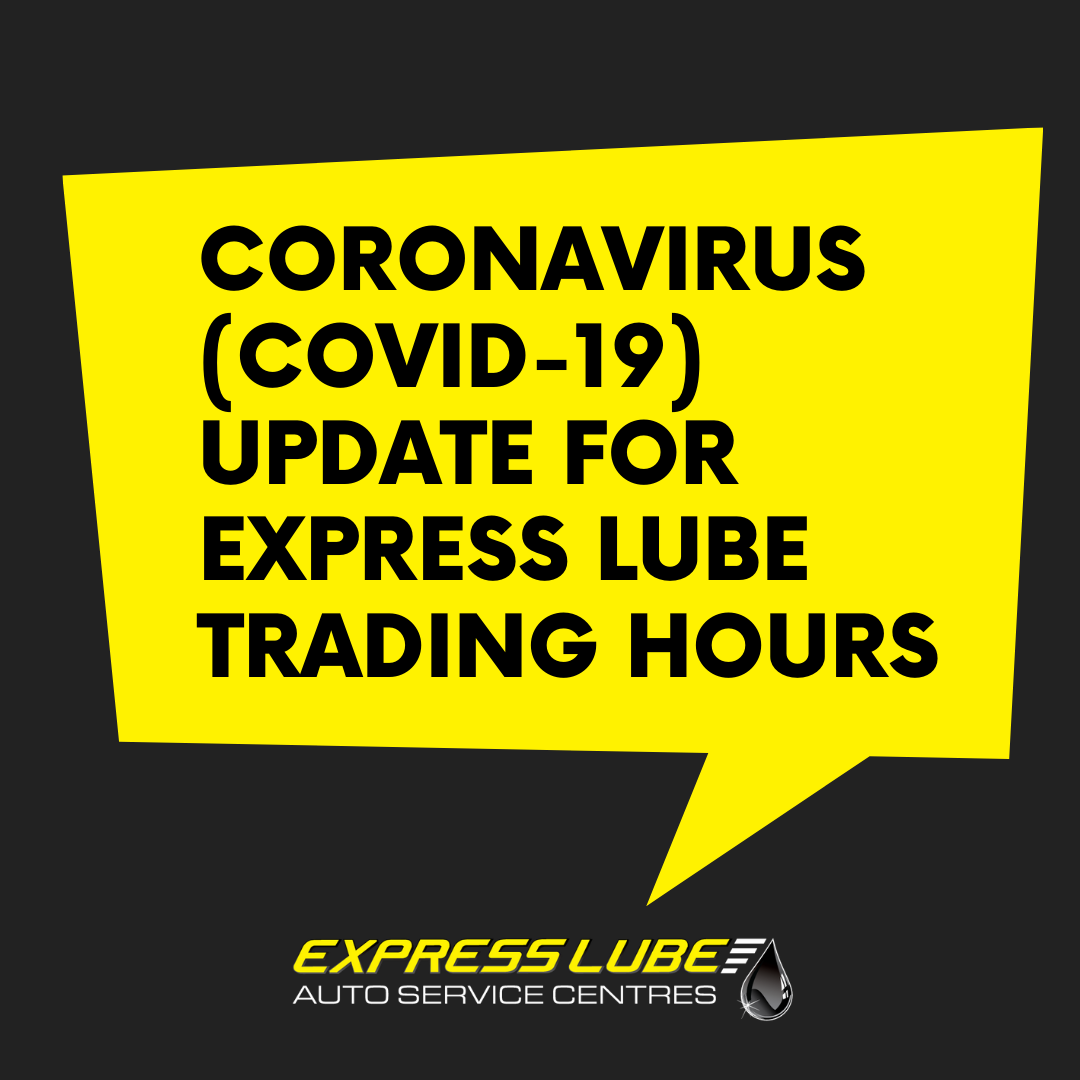 Coronavirus (COVID-19) Update for Express Lube trading hours