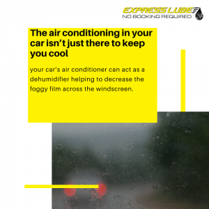 The air conditioning in your car isn't just there to keep you cool, your car's air conditioner can act as a dehumidifier helping to decrease the foggy film across the windscreen.